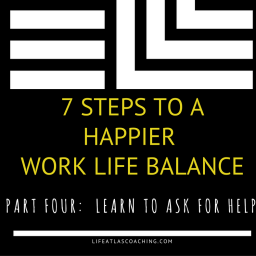 7-steps-to-a-happy-work-life-balance-part-4-learn-to-ask-for-help