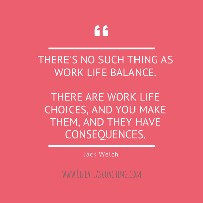no such thing as work life balance.