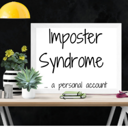 Imposter Syndrome - a personal story